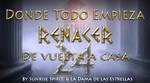 Donde Todo Empieza: Renacer 24 by ladamadelasestrellas