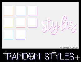 + RANDOM STYLES + by kiweeresxources