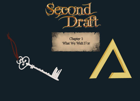 Second Draft: Chapter 1 What we wish for