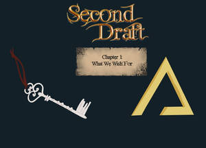 Second Draft: Chapter 1 What we wish for pt2