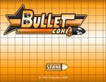 BulletCore the Game.