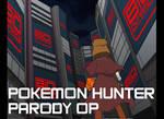 Pokemon hunter parody OP