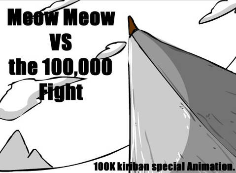 Meow Meow VS the 100K fight