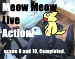 Meow Meow Live action. 8,10