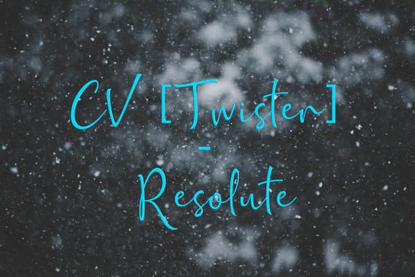 CV [Twister] - Resolute.