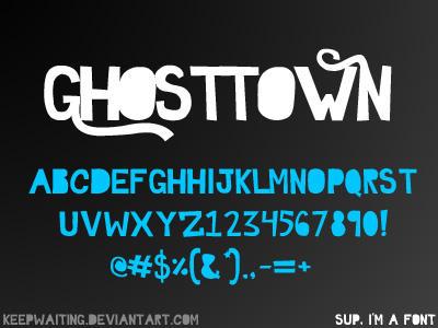 TTF FONT - GHOSTTOWN by KeepWaiting
