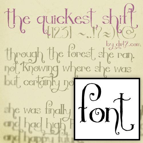 http://fc02.deviantart.net/fs29/i/2009/254/0/d/The_Quickest_Shift___FREE_FONT_by_KeepWaiting.jpg