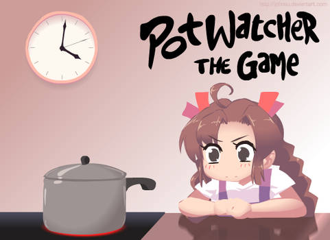 Pot Watcher - The Game