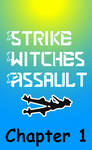 Strike Witches Assault Chapter 1 by Jake-Jakers