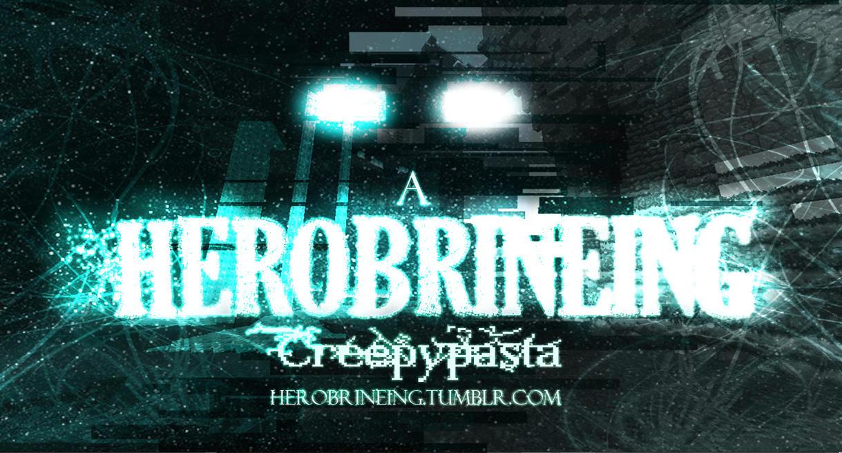 creepypasta minecraft herobrine story