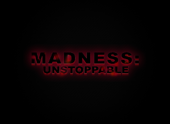 Madness Unstoppable demo
