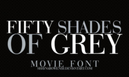 Fifty Shades Of Grey Movie Font by itsshayyy
