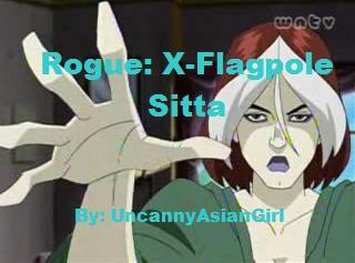 Rogue: X-Flagpole Sitta' by UncannyAsianGirl
