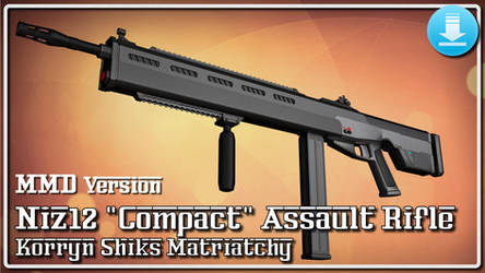 [MMD] NIZ 12 Compact, Assault Rifle DL (updated) by Riveda1972