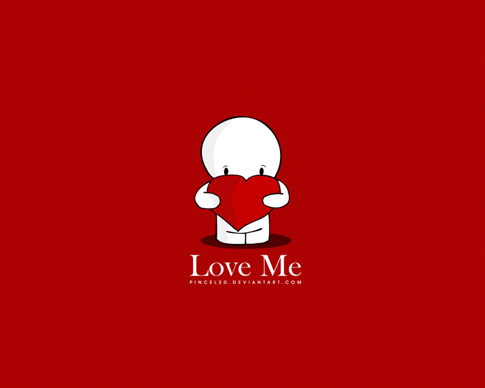 Love Me - Wallpaper by pincel3d