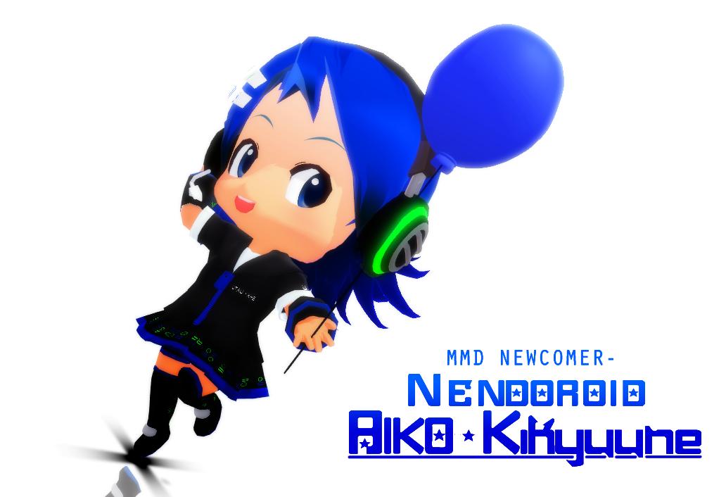 MMD Newcomer - Nendoroid Aiko Kikyuune by MioDioDaVinci