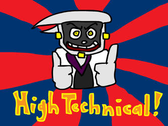 HIGH TECHNICAL by NENNIS-da-MENACE