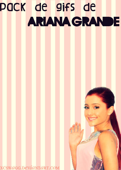 Ariana Grande pack gif ZIP by xcswagg