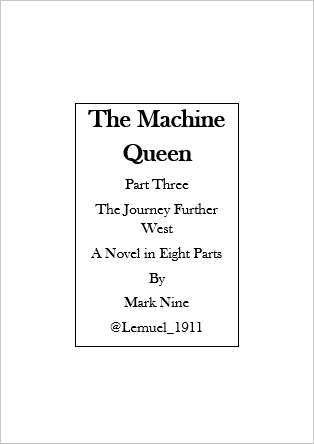 1 The Machine Queen 03 The Journey Further West by Lemuel-1911