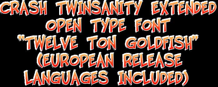 Twelve Ton Goldfish Extended (Twinsanity Font)