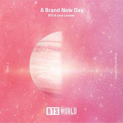 BTS, Zara Larsson - A Brand New Day