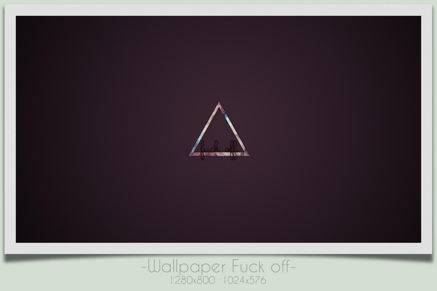 Fuck Off - Wallpaper by Ihavethedreamersdise