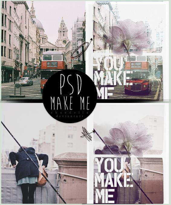 U Make Me - Psd