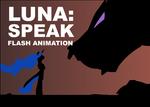 [S] Luna: Speak