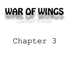 WAR OF WINGS (I): Silent Voice - Chapter 3 by DemonDarakna