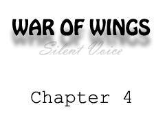WAR OF WINGS (I): Silent Voice - Chapter 4 by DemonDarakna