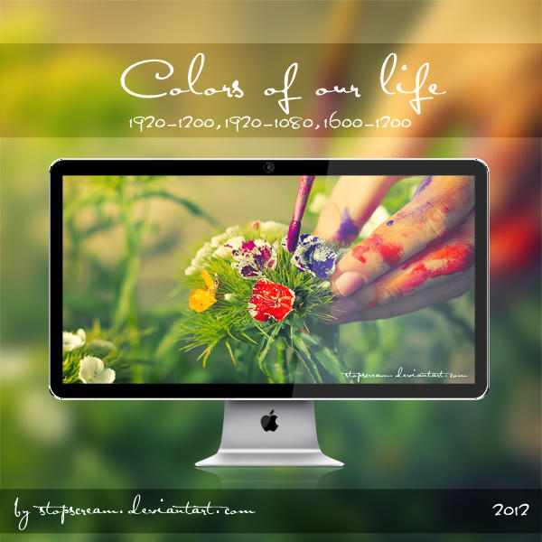 color of our life wallpaper by StopScreamGraphy