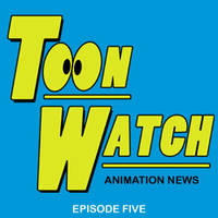 Toon Watch Episode 5 by Doodley