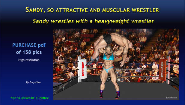 Sandy wrestles with a heavyweight wrestler