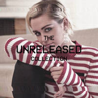 Miley Cyrus Unreleased Collection by maarcopngs