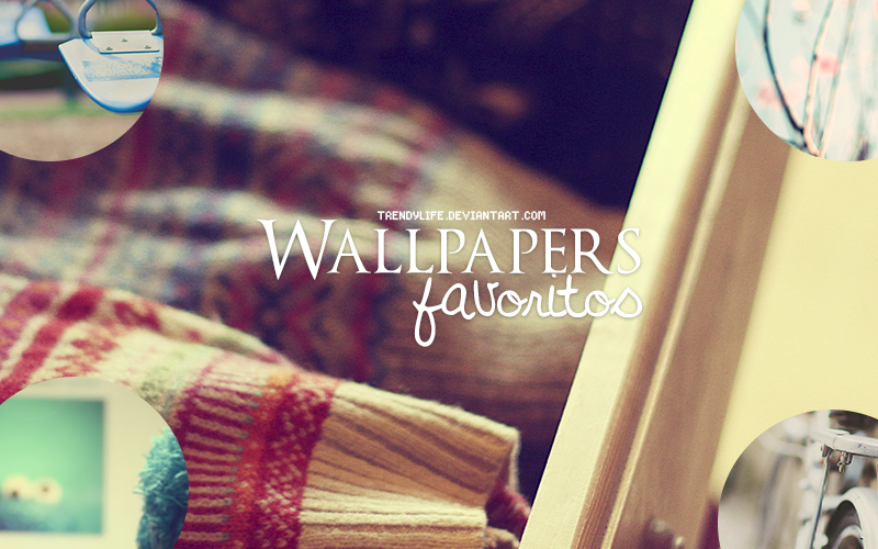 Wallpapers Favoritos by TrendyLife