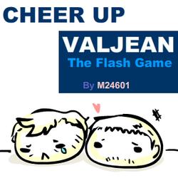 Cheer Up Valjean for Valvert gift R2