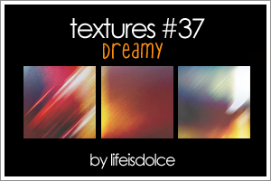 TEXTURES 37: DREAMY by lifeisdolce