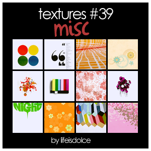 TEXTURES 39: MISC by lifeisdolce