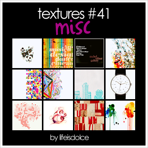 TEXTURES 41: MISC by lifeisdolce