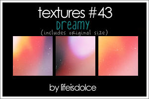 TEXTURES 43: DREAMY by lifeisdolce
