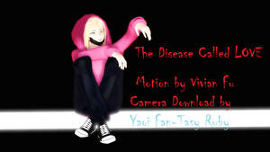 MMD The Disease Called Love Camera Download