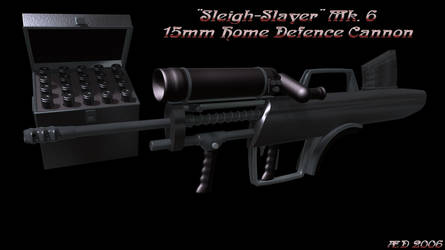 Sleigh-Slayer Mk6 15mm Home Defence Cannon