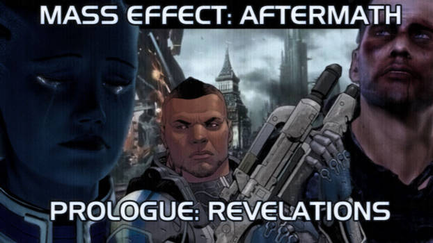 Mass Effect Aftermath Prologue (Fanfic!) by nightquest85 on