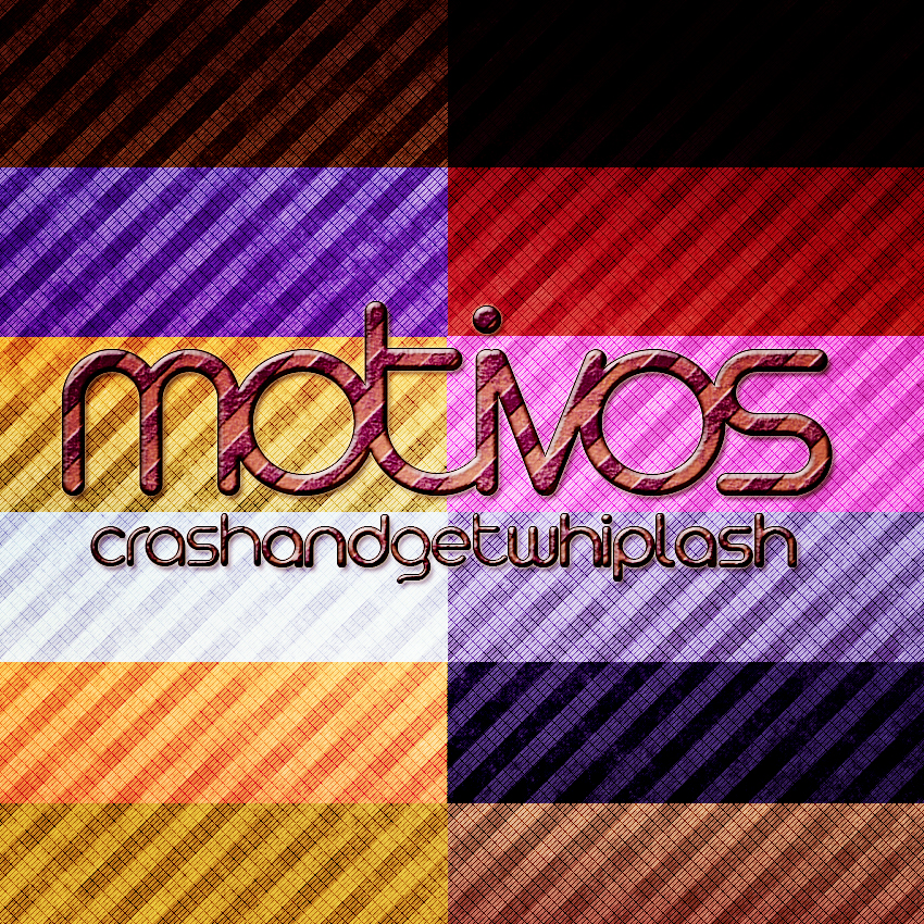 +Motivos. by CrashAndGetWhiplash