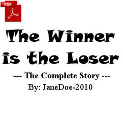 The Winner is the Loser (Complete Story) by JaneDoe-2010