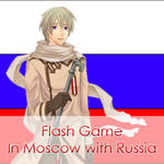 Flash game ~ In Moscow with Russia