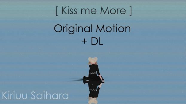 [MMD] Kiss me more - Kiriuu Saihara