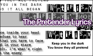 The Pretender Lyrics by pookahpie