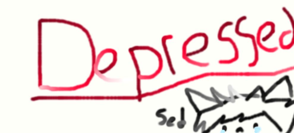 D e  p       r es    s        e    d. by Mythicalpastacreep