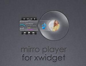 Mirro Player for XWidget